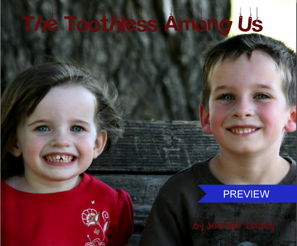 The Toothless Among Us.PREVIEW
